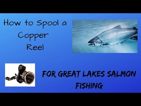 How To Spool A Reel With Copper Line For Salmon Fishing