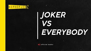 Repeat youtube video JOKER VS EVERYBODY