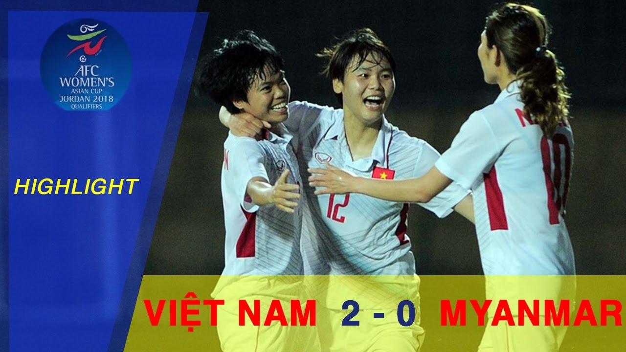 Video: Nữ Việt Nam vs Nữ Myanmar