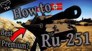 Most Lucrative Premium in Game?! - HOW TO PLAY the Ru-251 - (War Thunder Gameplay Tutorial)