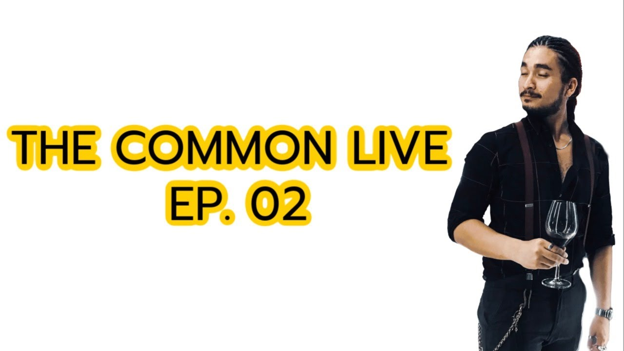 THE COMMON LIVE EP. 02 | The Common Thread