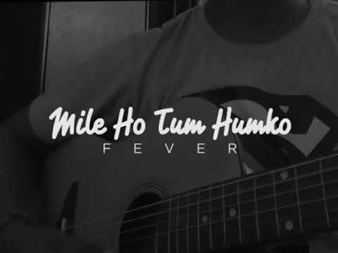 Mile Ho Tum Humko Unplugged Gaurab Das Fever Chords In