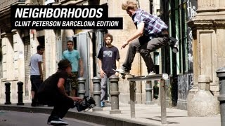 Neighborhoods: Clint Peterson In Barcelona - TransWorld SKATEboarding