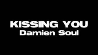Kissing You - Damien Soul
