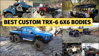 7 Best Custom TRX-6 6x6 bodies