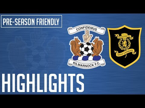Highlights | Pre Season Friendly | Kilmarnock 1 - 0 Livingston