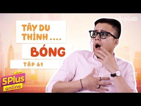 5Plus Online | Tập 61 | Tây Du Thỉnh...Bóng NTN | Phim Hài Mới Nhất 2017