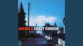 Crazy Enough To Be Good (Remastered)