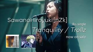 SawanoHiroyuki[nZk]:Anly 『Tranquility』TVCM 15秒