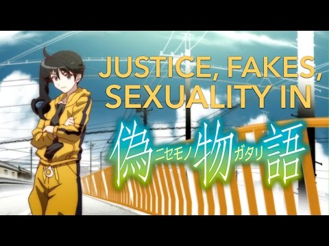 Justice, Fakes, and Sexuality in Nisemonogatari