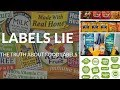 LABELS LIE | THE TRUTH ABOUT FOOD LABELS