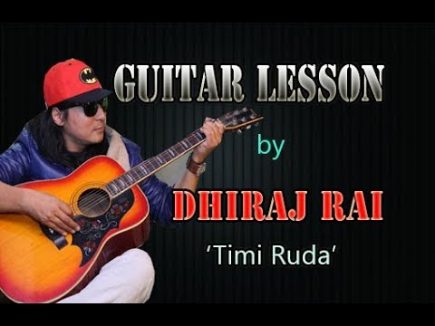 Timi Ruda  /Guitar Chords & Lesson by Dhiraj Rai | Lyrics | Nepali Pop Song 2018