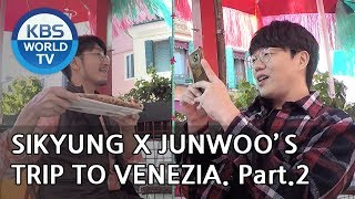 Sikyung and Junwoo's trip to Venezia! Part.2 [Battle Trip/2018.11.25]