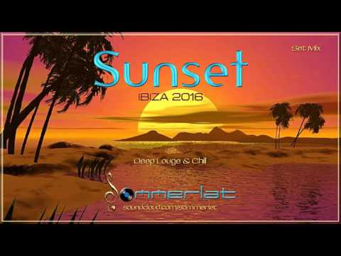 Deep Lounge & Chill • Sunset Mix • Ibiza 2016/2017