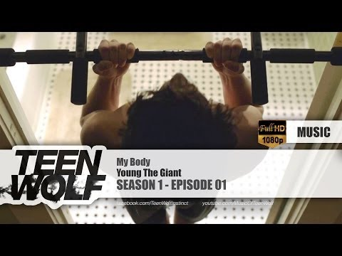 Young The Giant - My Body | Teen Wolf 1x01 Music [HD]