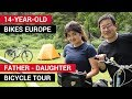 14-Year-Old Girl Bikes Across Europe with Her Father - Bicycle Touring Pro / EP. #244