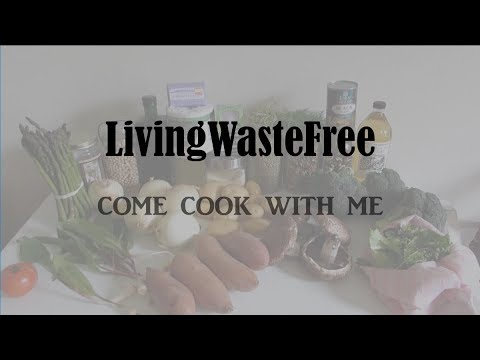 My Zero Waste Kitchen: Come Cook With Me
