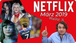 Netflix im März 2019 – KW 12