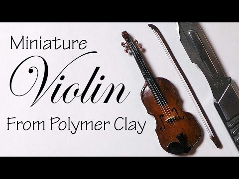 Miniature Violin - Polymer Clay Tutorial