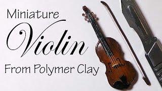 Miniature Violin - Polymer Clay Tutorial