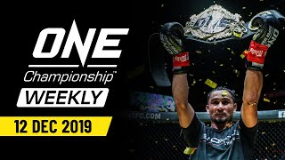 ONE Championship Weekly | 12 December 2019