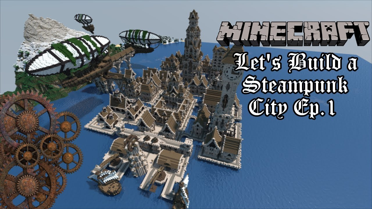 Minecraft Let's Build a Steampunk City   Ep.1 - The ...