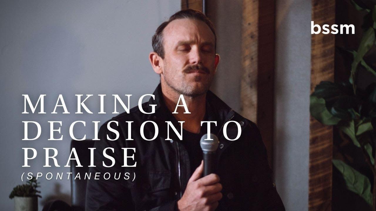Download Making a Decision to Praise + Spontaneous   Ben Wilson & Dave Funk   BSSM Encounter Room Studio