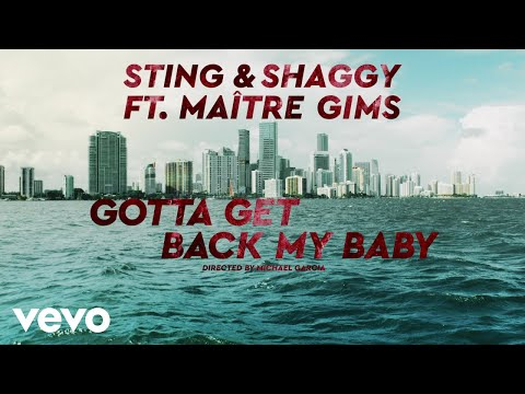 Sting, Shaggy - Gotta Get Back My Baby ft. Maître Gims