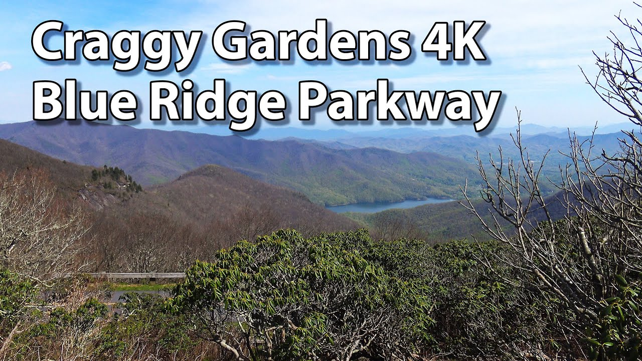 Craggy Gardens 4k Blue Ridge Parkway Spring Time Part 2 Youtube