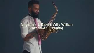 Mi gente - J Balvin, Willy William (sax cover Graziatto) Video