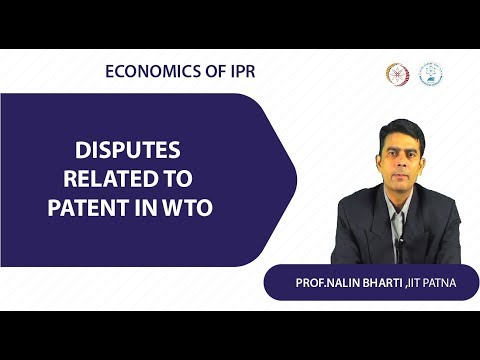 Lec 2  Disputes related to Patent  in WTO