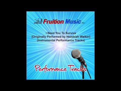 I Need You To Survive (High Key) [Originally Performed by Hezekiah Walker] [Instrumental Track]