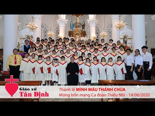 Thánh lễ Mình Máu Thánh Chúa - 14/06/2020: Mừng bổn mạng Ca đoàn Thiếu Nhi