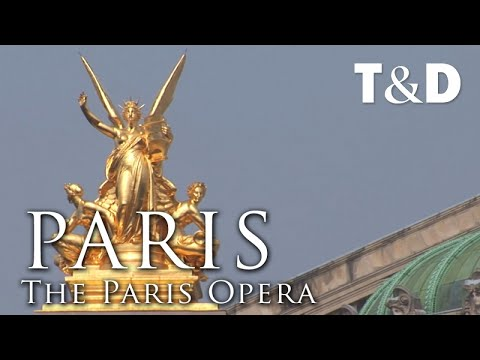 Paris City Guide: The Paris Opera - Travel & Discover