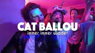 CAT BALLOU - IMMER IMMER WIDDER (Offizielles Video)