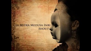 "IN MITRA MEDUSA INRI ""SHOUT"" Tears for Fears  cover"