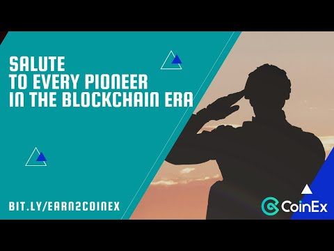 Salute to every Blockchain Pioneers | CoinEx
