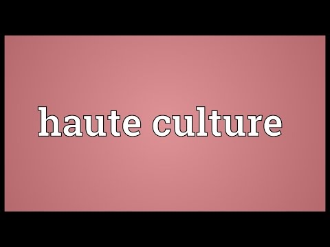 Haute culture Meaning