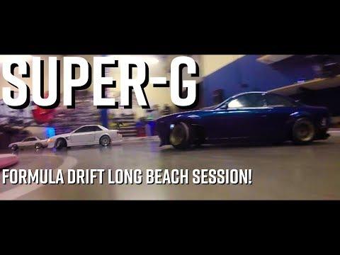 Formula Drift Long Beach RWD RC DRIFT SESSION  Super-G FD Long Beach Sesh 2018