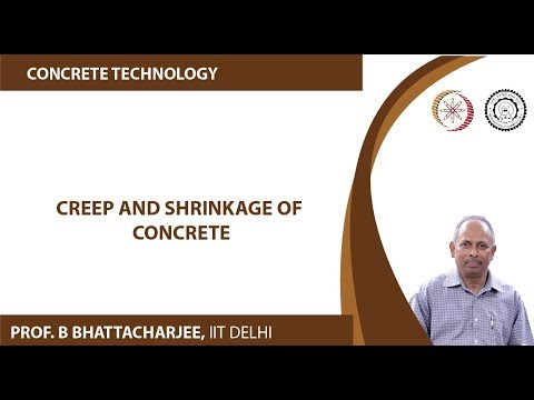 Mod-07 Lec-28 Creep and Shrinkage of Concrete