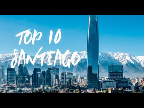 Top 10 BEST Things To Do In And Around SANTIAGO - Chile Travel Guide