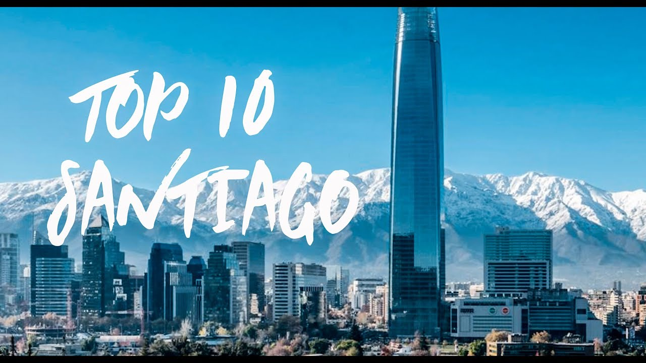 Top 10 Best Things To Do In And Around Santiago Chile Travel Guide