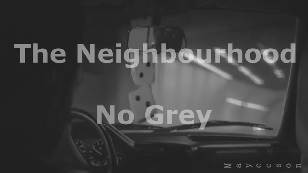 The Neighbourhood - No Grey Subtitulada al español - YouTube