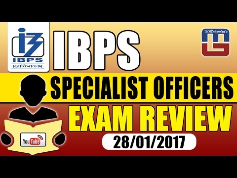 EXAM REVIEW | IBPS | SPECIALIST OFFICERS | 28-01-2017