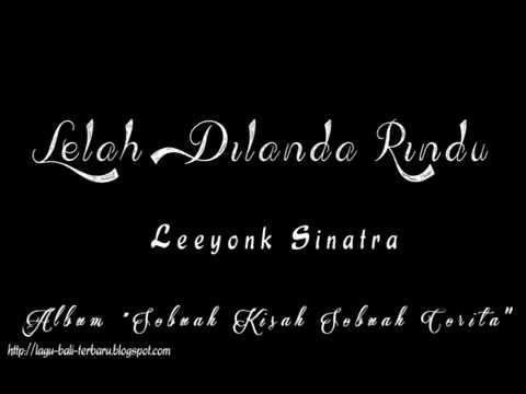 Leeyonk Sinatra - Lelah Dilanda Rindu (LDR) Lirik