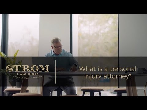 What is a personal injury attorney? | Strom Law Firm, LLC