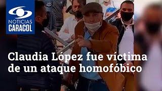 Claudia López fue víctima de un ataque homofóbico en un evento público