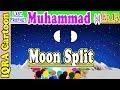 Prophet Muhammad (s) Ep 13 | The Moon split