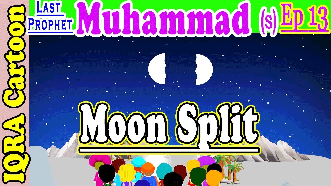 The Moon split | Muhammad Story Ep 13 || Prophet stories for kids : iqra  cartoon Islamic cartoon