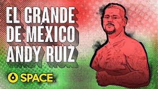 Andy Ruiz - El grande de México | SPACE ORIGINAL